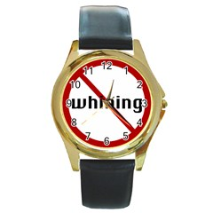 No Whining Round Gold Metal Watch from ArtsNow.com Front