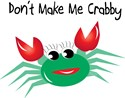 Green Don t Make Me Crabby