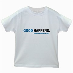 Good Happens Gear for Kids! Kids White T Front